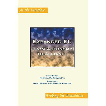 Expanded Eu: From Autonomy to Alliance. (At the Interface/Probing the Boundaries)