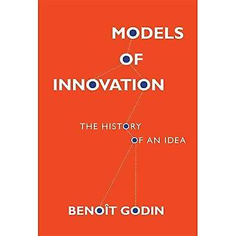 Models of Innovation: The History of an Idea (Inside� Technology)