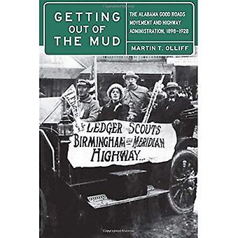 Raus aus dem Schlamm: Alabama gute Straßen Bewegung und Highway Administration, 1898-1928