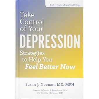 Tomar el Control de su depresión: estrategias para ayudar a que te sientes mejor ahora (un Johns Hopkins Press salud Book)