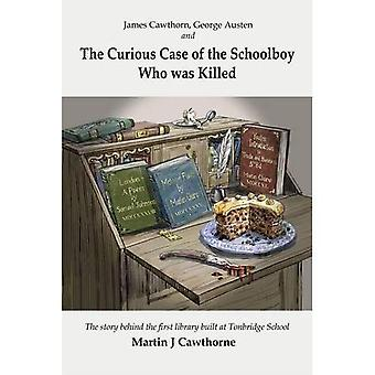 James Cawthorn, George Austen and the Curious Case of the Schoolboy who was Killed: The Story Behind the First Library Built at Tonbridge School