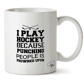 Hippowarehouse I Play Hockey Because Punching People Is Frowned Upon 10oz Mug Cup
