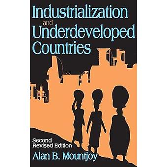 Industrialization and Underdeveloped Countries by Mountjoy & Alan