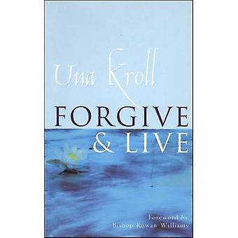 Forgive and Live by Kroll & Una