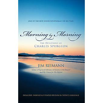 Morning by Morning The Devotions of Charles Spurgeon by Reimann & Jim