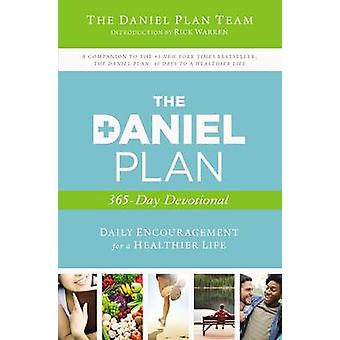 The Daniel Plan 365Day Devotional Daily Encouragement for a Healthier Life by Daniel Plan Team & The