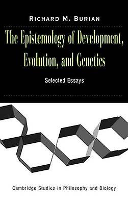 The Epistemology of DevelopHommest Evolution and Genetics by Burian & Richard