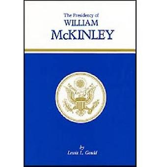 Presidency of William McKinley by Gould & Lewis L