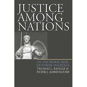 Justice Among Nationspb by Pangle & Thomas L.