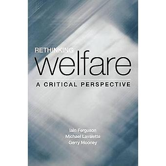 Rethinking Welfare A Critical Perspective by Lavalette & Michael