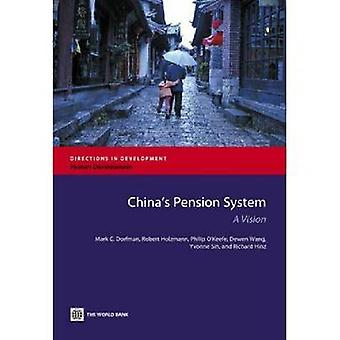 Chinas Pension System A Vision by Dorfman & Mark C.