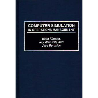 Computer Simulation in Operations Management by Klafehn & Keith