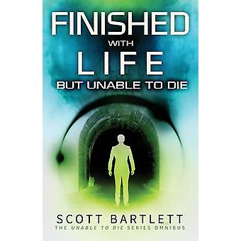 Finished with Life but Unable to Die Omnibus by Bartlett & Scott