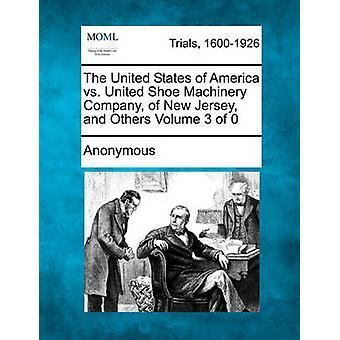 Die Vereinigte Staaten vs. United Shoe Machinery Company von New Jersey und anderen von anonym