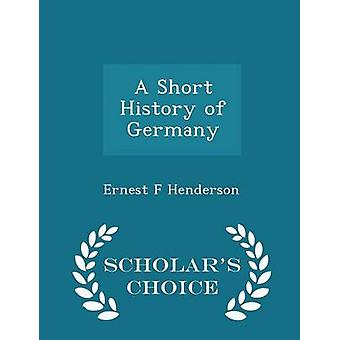 A Short History of Germany  Scholars Choice Edition by Henderson & Ernest F
