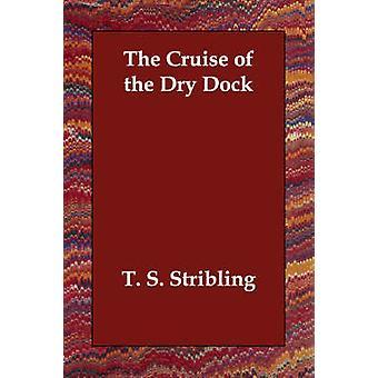 Cruise med tørrdokken av Stribling & T. S.