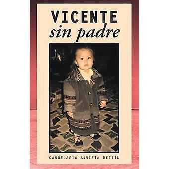 Vicente sin padre by Bettn & Candelaria Arrieta