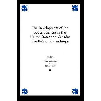 Development of the Social Sciences in the United States and Canada The Role of Philanthropy by Richardson & Theresa