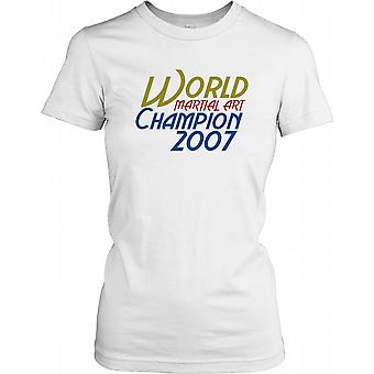 Martial Arts World Champion 2007 Ladies T Shirt