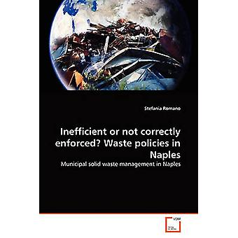 Inefficient or not correctly enforced Waste policies in Naples by Romano & Stefania