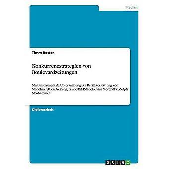 Konkurrenzstrategien von Boulevardzeitungen by Rotter & Timm