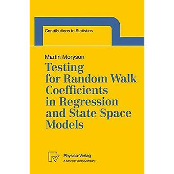 Testing for Random Walk Coefficients in Regression and State Space Models by Moryson & Martin