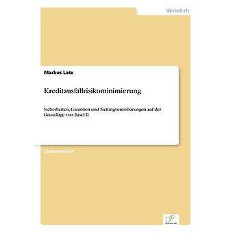 Kreditausfallrisikominimierung par Latz & Markus
