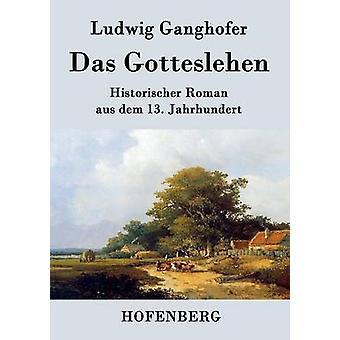 Das Gotteslehen by Ludwig Ganghofer