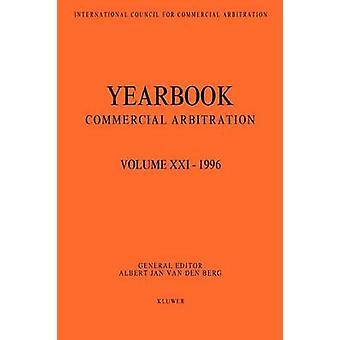 Yearbook Commercial Arbitration Volume XXI  1996 VOL d  Berg Yearbookcommercial arb  1996 by Van Den Berg