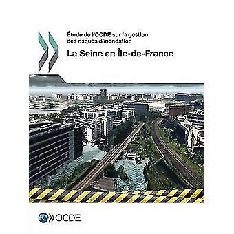 De Etude LOcde Sur La Gestion Des Risques DInondation La Sena En IledeFrance 2014 por OCDE