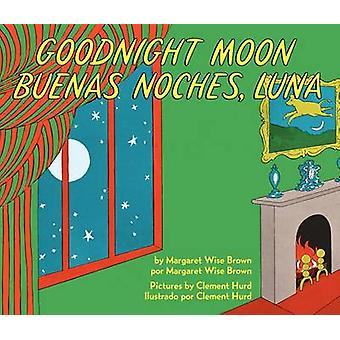 Goodnight Moon/Buenas Noches - Luna by Margaret Wise Brown - Clement