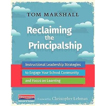 Reclaiming the Principalship - Instructional Leadership Strategies to