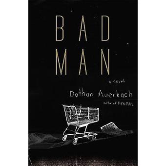 Bad Man - A Novel by Bad Man - A Novel - 9780385542920 Book