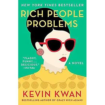 Rich People Problems - A Novel by Kevin Kwan - 9780525432371 Book