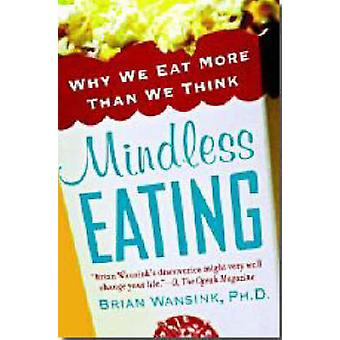 Mindless Eating by Brian Wansink - 9780553384482 Book