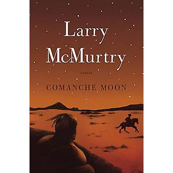 Comanche Moon by Larry McMurtry - 9780684857558 Book