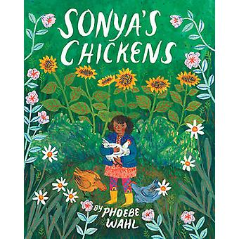 Sonya's Chickens by Phoebe Wahl - 9781770497894 Book