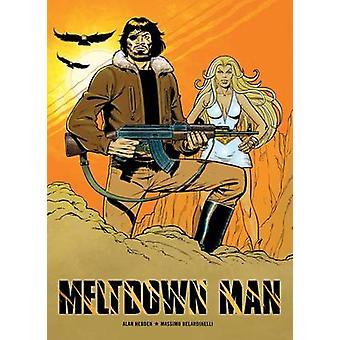 Meltdown Man by Alan Hebden - Massimo Belardinelli - 9781907519291 Bo