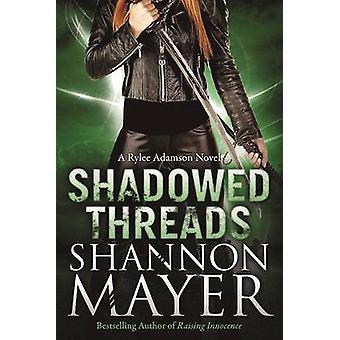 Shadowed Threads - A Rylee Adamson Novel - Book 4 by Shannon Mayer - 97