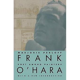 Frank O'Hara - Dichter unter den Malern (Neuauflage) von Marjorie Perloff-