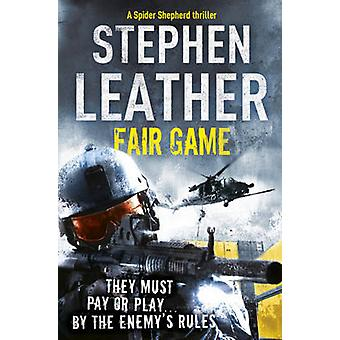 Fair Game - The 8th Spider Shepherd Thriller by Stephen Leather - 9780