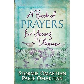 Ein Buch mit gebeten für junge Frauen von Stormie Omartian - Paige Omartia
