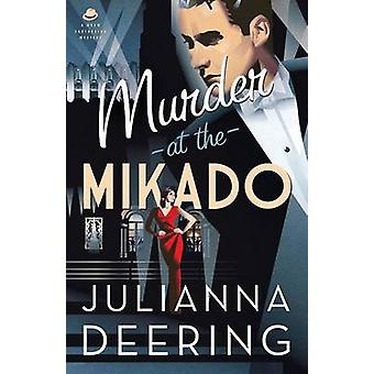 Murder at the Mikado by Julianna Deering - 9780764210976 Book