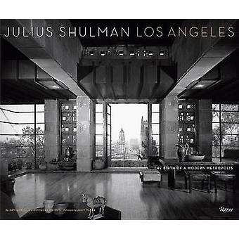 Julius Shulman Los Angeles - födelsen av en Modern storstad med Sam L
