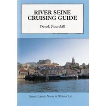 River Seine Cruising Guide by Derek Bowskill - 9780852882894 Book