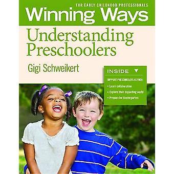 Understanding Preschoolers - Winning Ways for Early Childhood Professi