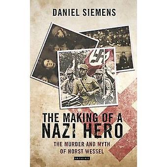La réalisation d'un héros Nazi - le meurtre et le mythe de Horst Wessel, par Dan