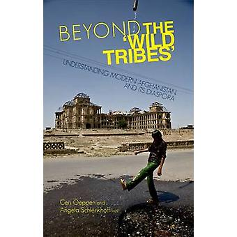 Beyond the 'Wild Tribes' - Understanding Modern Afghanistan and Its Di