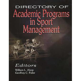 Directory of Academic Programs in Sport Management by William L. Also