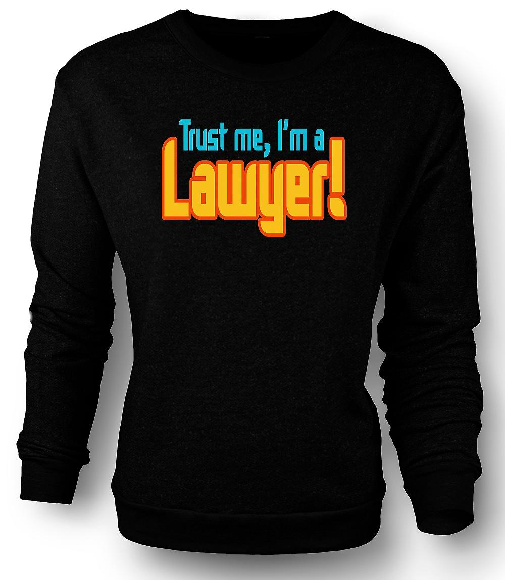 Mens Sweatshirt Trust Me, I'm A Lawyer! - Quote
